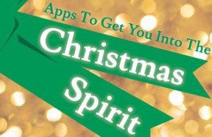 5 iPhone Apps To Boost Your Christmas Spirit