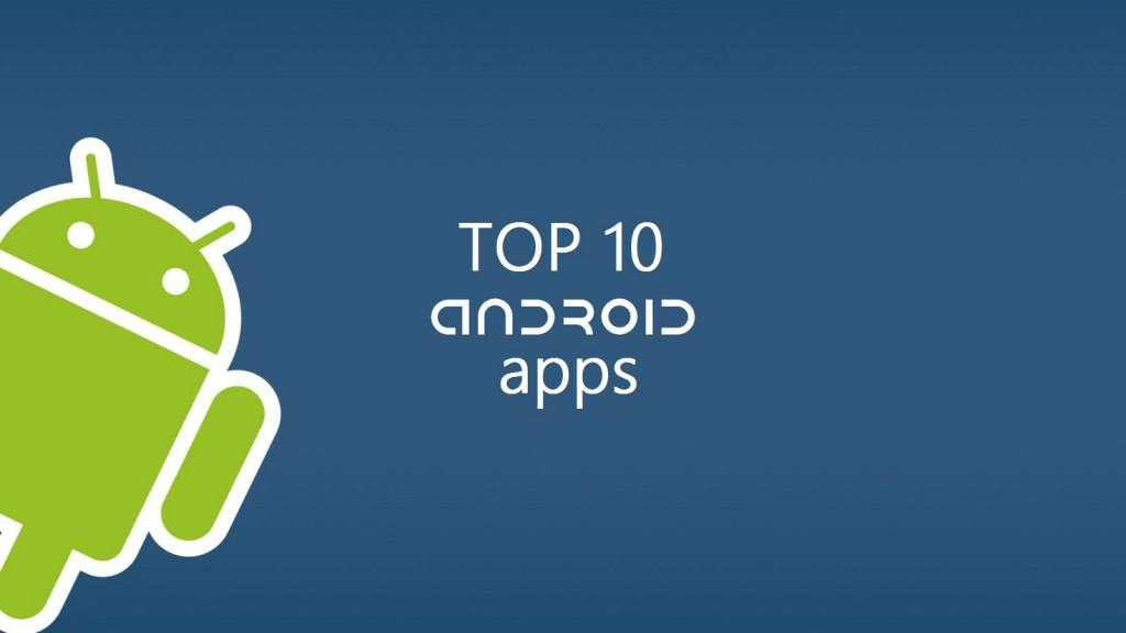 top10 android apps