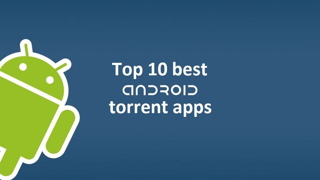 top 10 android torrent apps