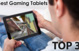 Play everywhere – Top 3 Best Gaming Tablets