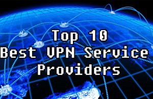 Top 10 Best VPN Service Providers of the Moment