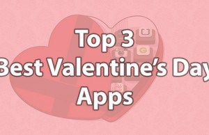 Top 3 best Valentine's Day apps you should use
