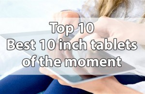 Best 10 inch tablets of the moment – Buying guide