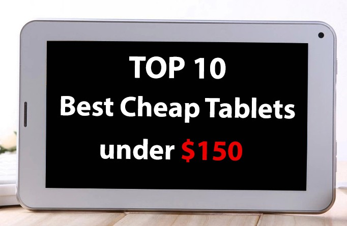 best cheap android tablets under 150