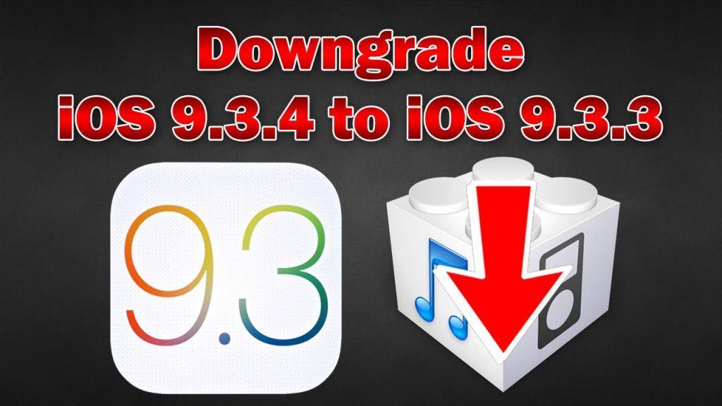 Downgrade iOS 9.3.4