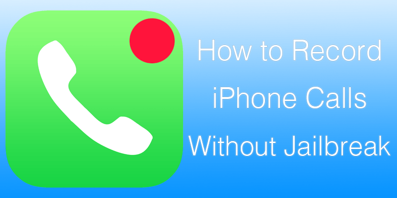 how to record calls on iphone how to record phone calls on iphone on ios 10 with jailbreak 6597