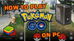How to Play Pokemon Go on PC with Windows / Mac